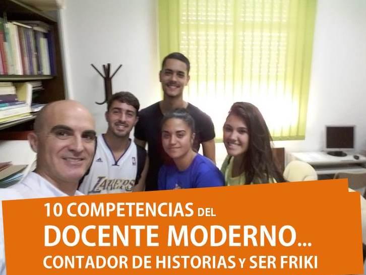 10 competencias docente contador historias y ser friki José Manuel Bautista